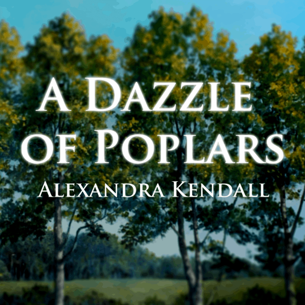 Cover art for A Dazzle of Poplars, by Alexandra Kendall (Sandy), oil painting of poplars, painted by the author